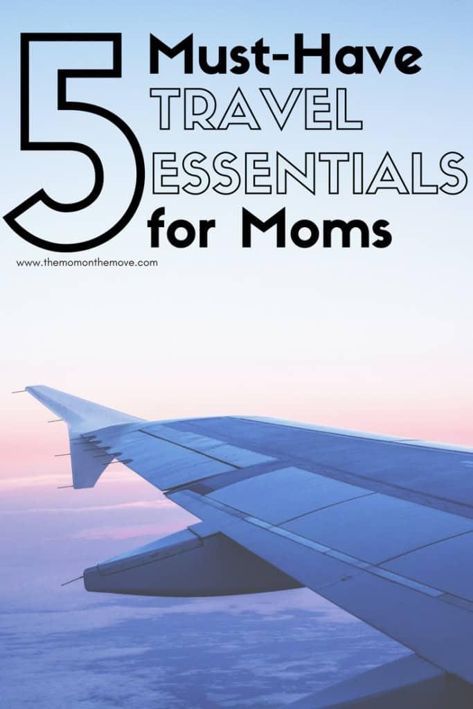travel essentials moms pinnable